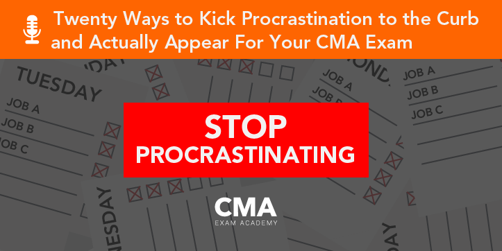 Episode 11 - 20 Ways to Kick Procrastination to the Curb