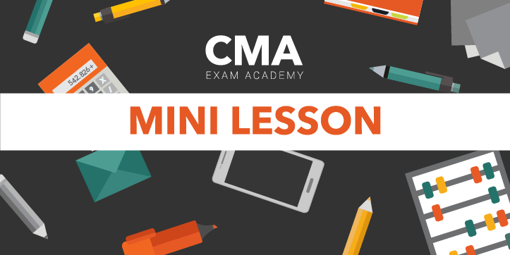 CMA Part-One Mini-Lesson: What is the Effect on an