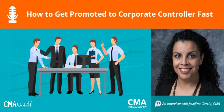 episode 13 how to get promoted to corporate controller fast cma