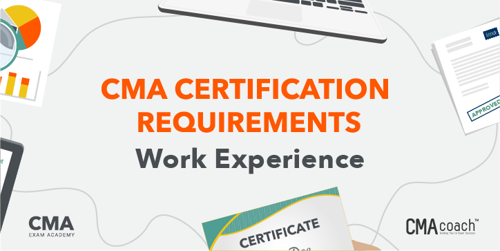 What are the CMA Certification Requirements for Work Experience
